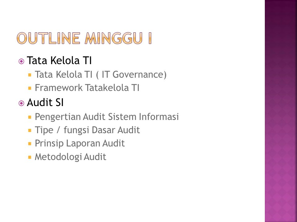 OUTline Minggu I Tata Kelola TI Audit SI