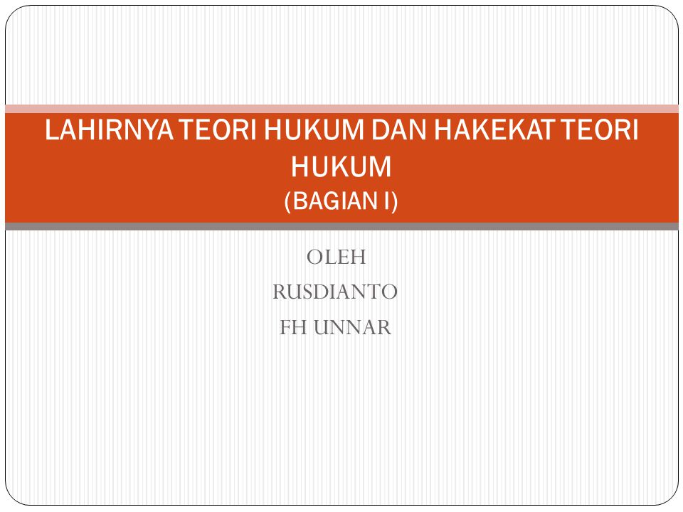 LAHIRNYA TEORI HUKUM DAN HAKEKAT TEORI HUKUM (BAGIAN I)
