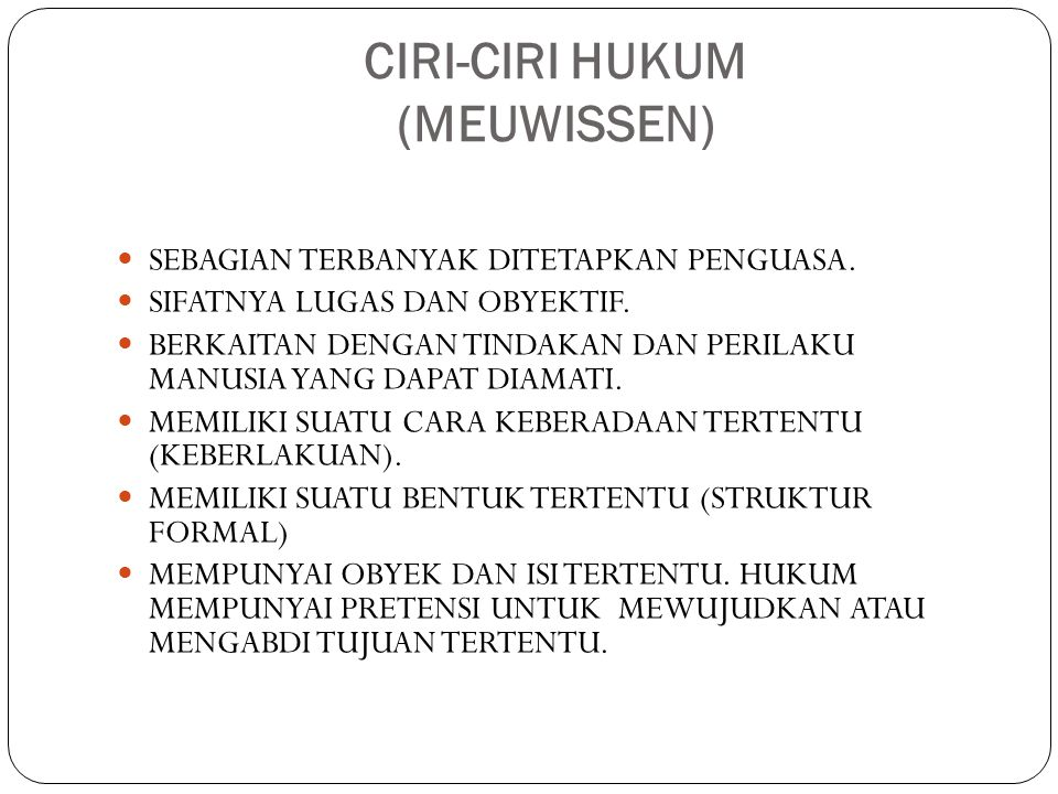 CIRI-CIRI HUKUM (MEUWISSEN)
