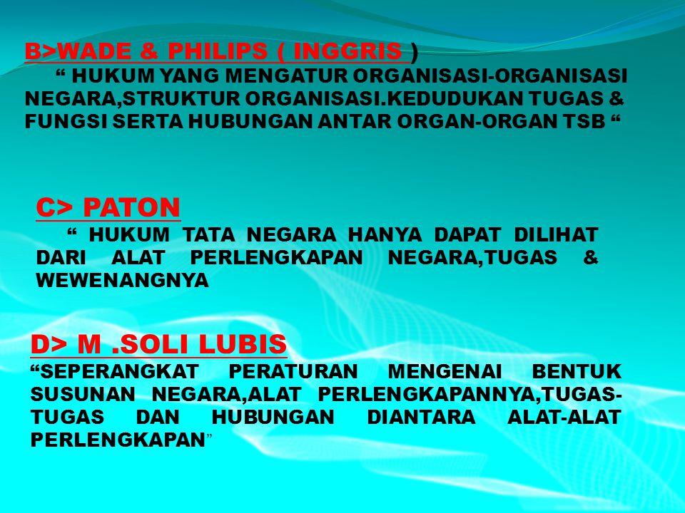 C> PATON D> M .SOLI LUBIS B>WADE & PHILIPS ( INGGRIS )