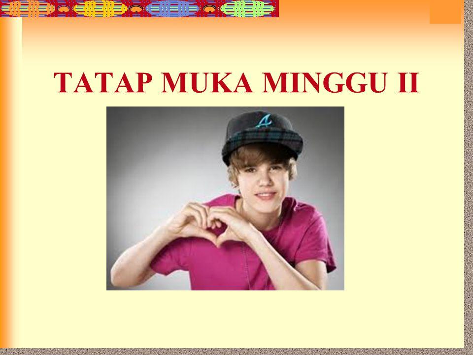 TATAP MUKA MINGGU II