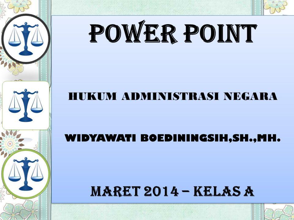 POWER POINT MARET 2014 – KELAS A HUKUM ADMINISTRASI NEGARA
