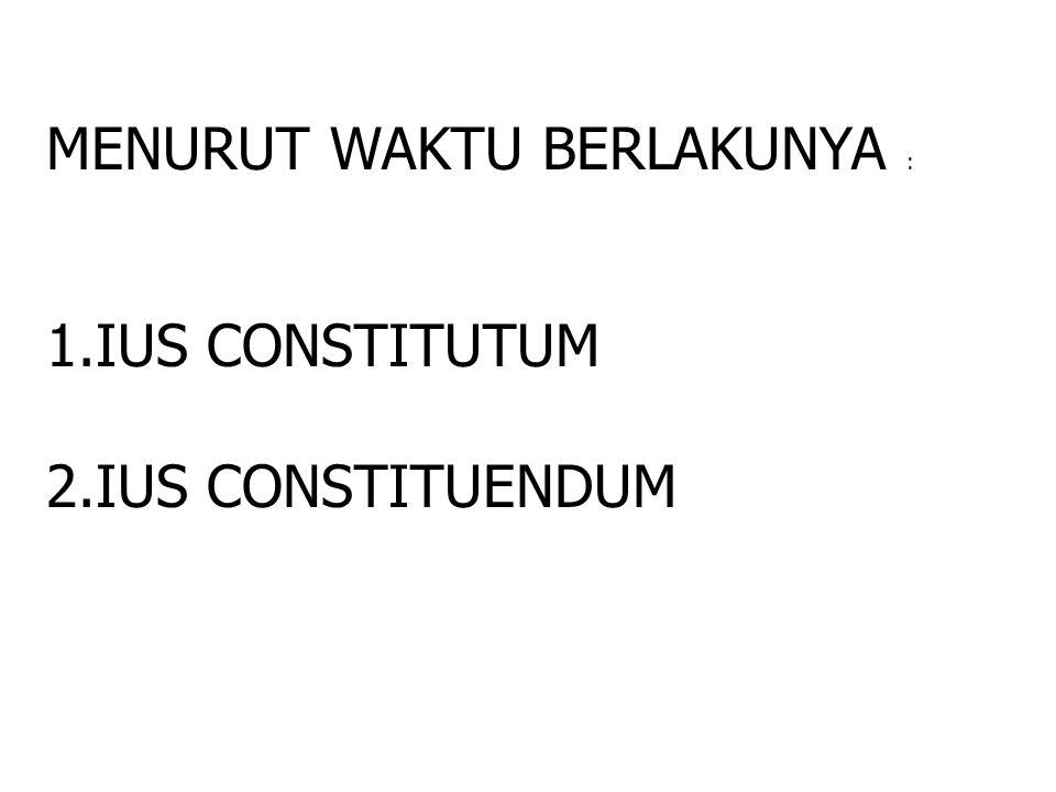MENURUT WAKTU BERLAKUNYA :