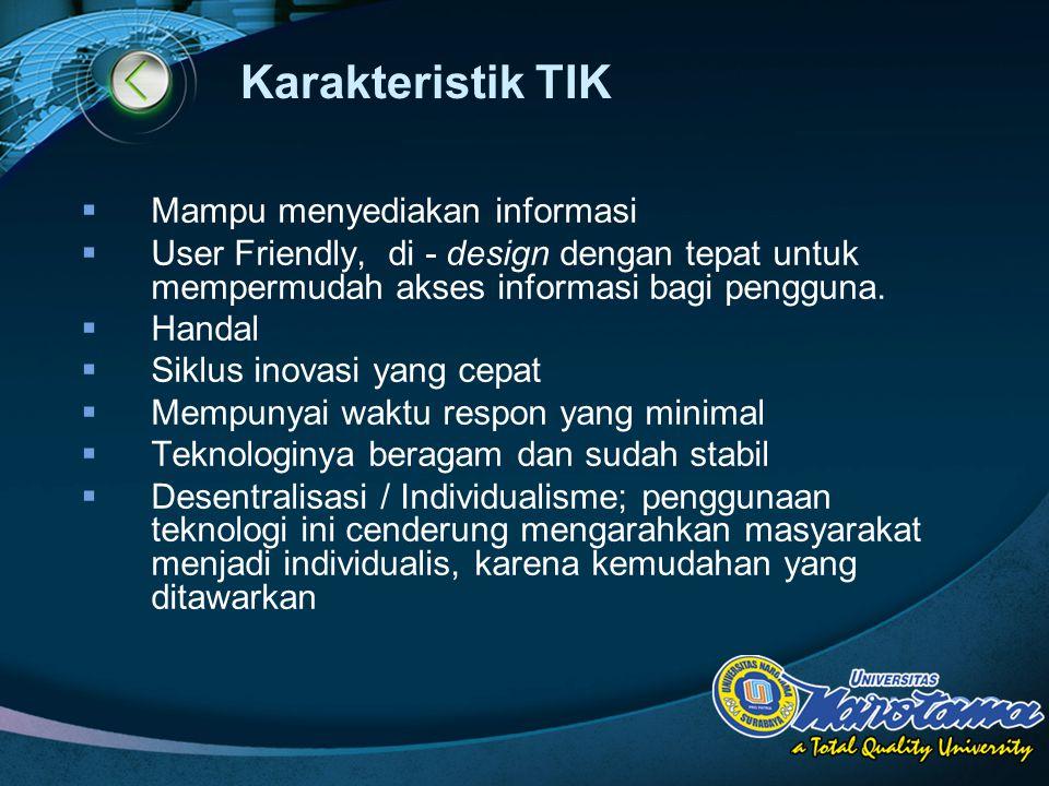 Karakteristik TIK Mampu menyediakan informasi