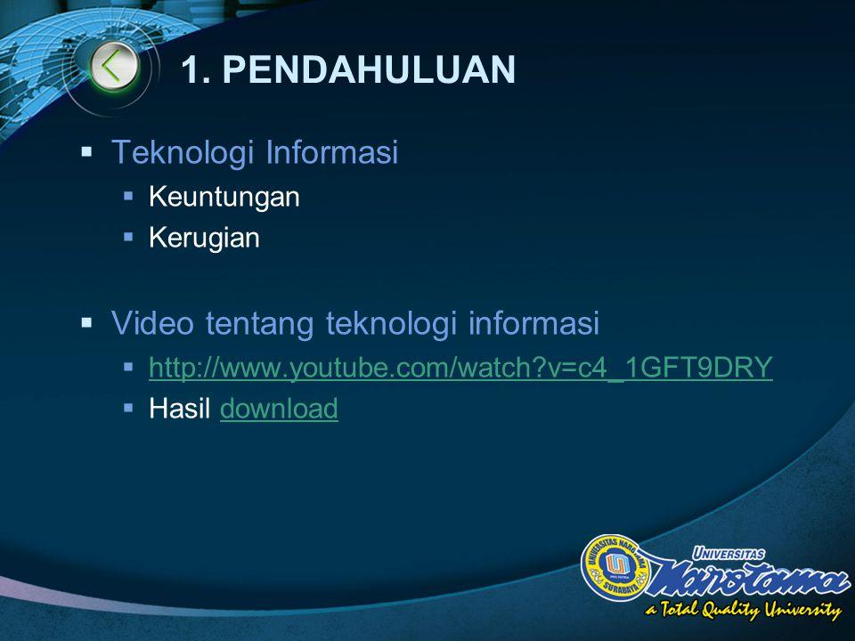 1. PENDAHULUAN Teknologi Informasi Video tentang teknologi informasi