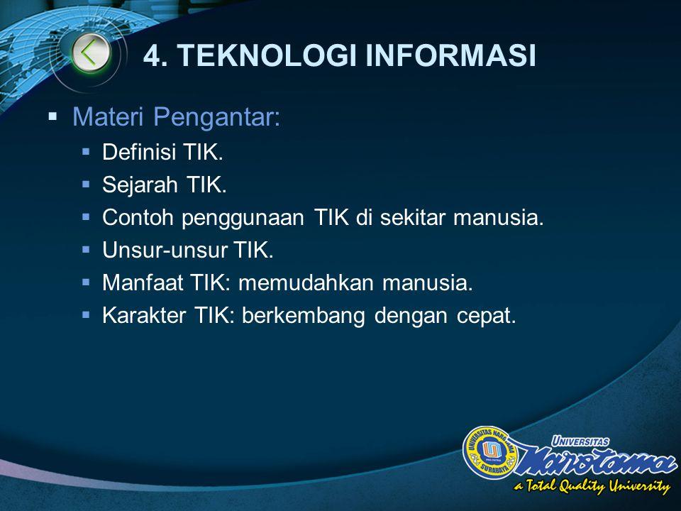 4. TEKNOLOGI INFORMASI Materi Pengantar: Definisi TIK. Sejarah TIK.