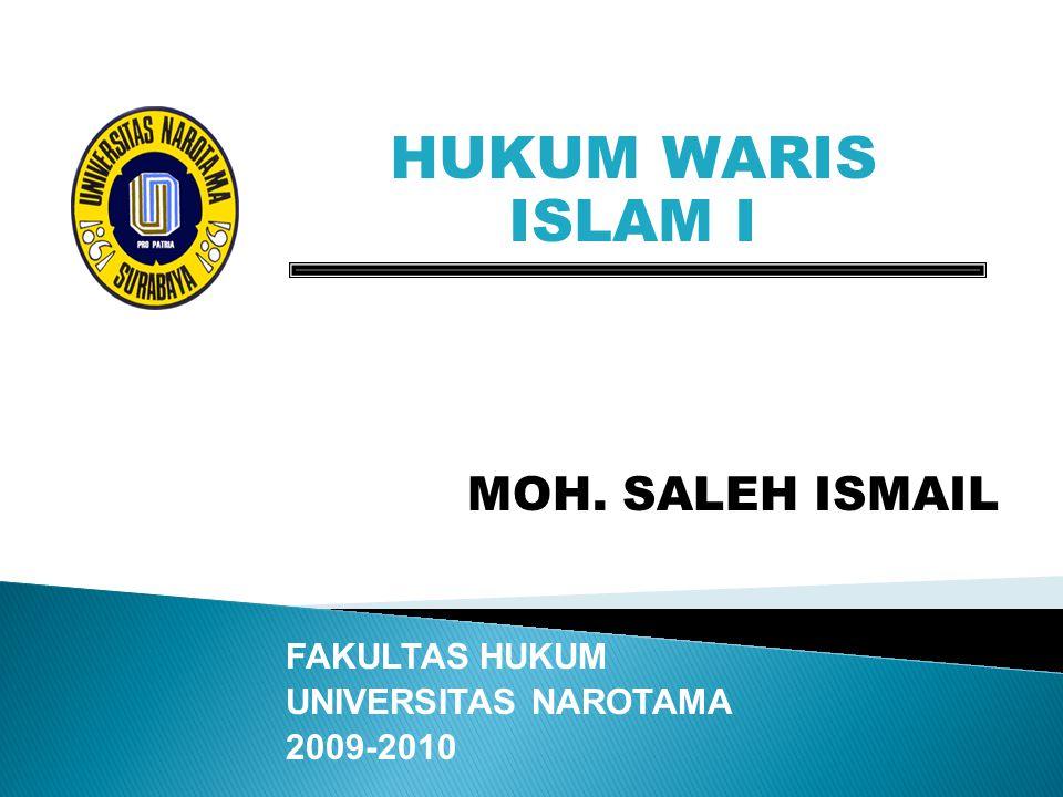 HUKUM WARIS ISLAM I MOH. SALEH ISMAIL FAKULTAS HUKUM