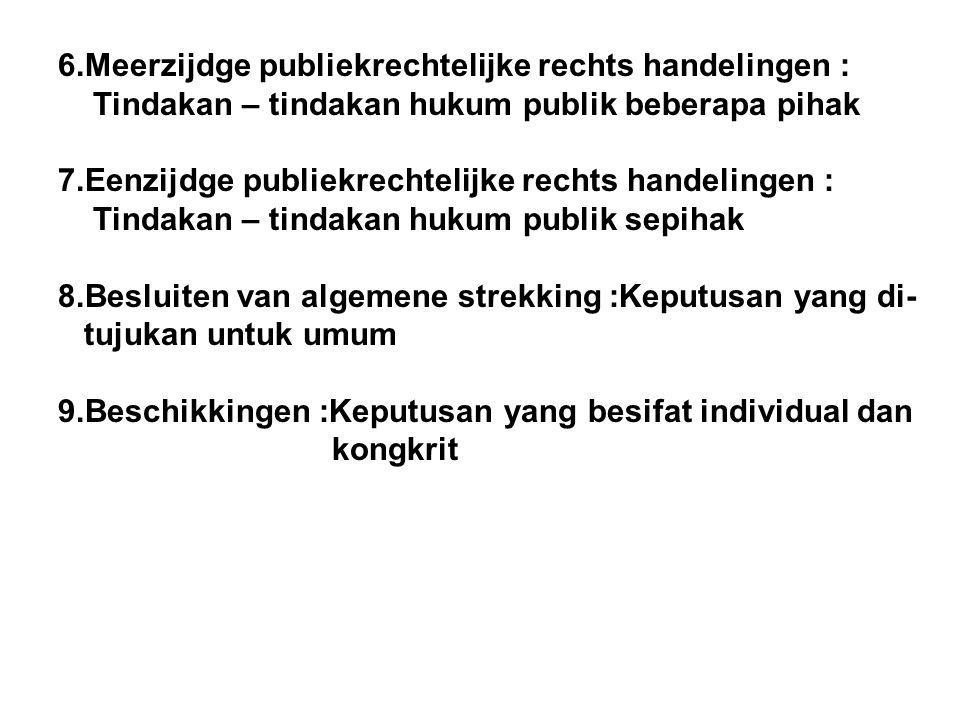 6.Meerzijdge publiekrechtelijke rechts handelingen :