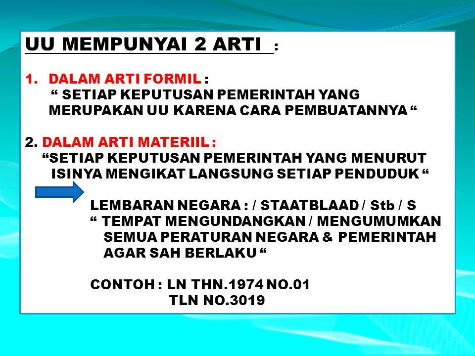 UU MEMPUNYAI 2 ARTI : DALAM ARTI FORMIL :