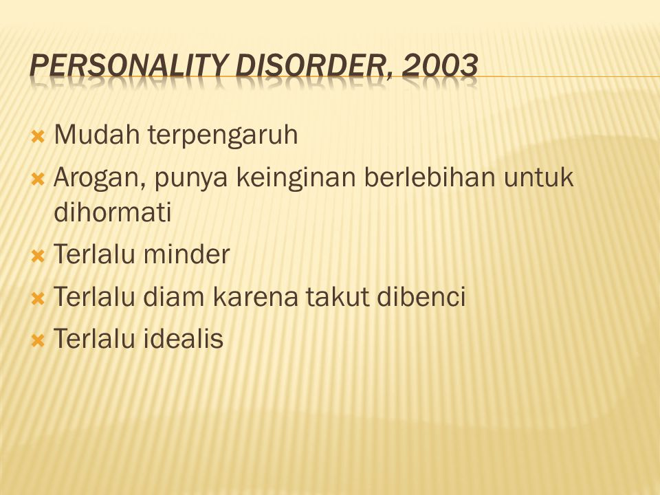 Personality disorder, 2003 Mudah terpengaruh