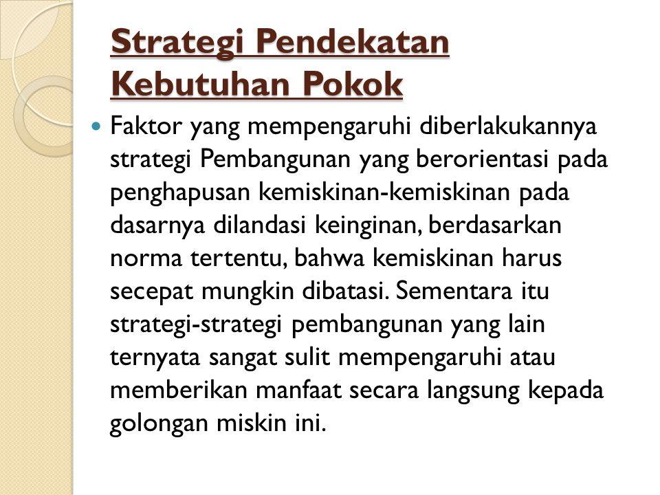 Strategi Pendekatan Kebutuhan Pokok