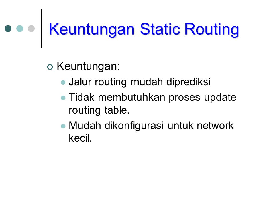 Keuntungan Static Routing