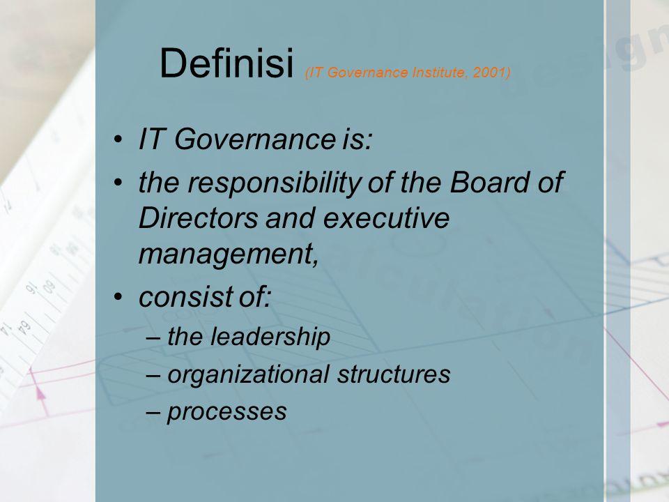 Definisi (IT Governance Institute, 2001)