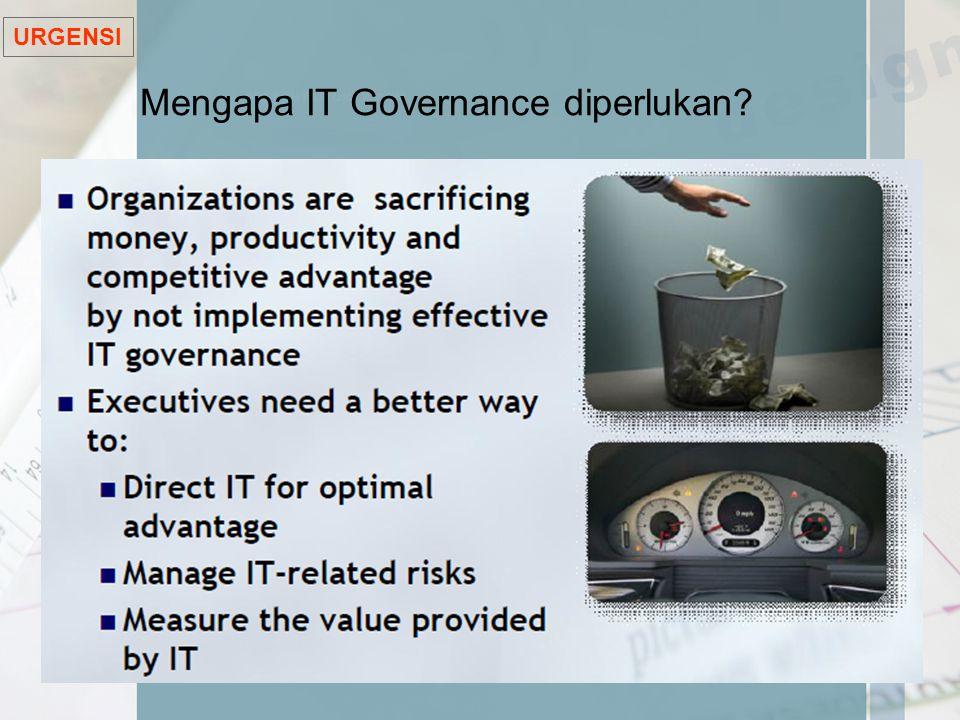 Mengapa IT Governance diperlukan