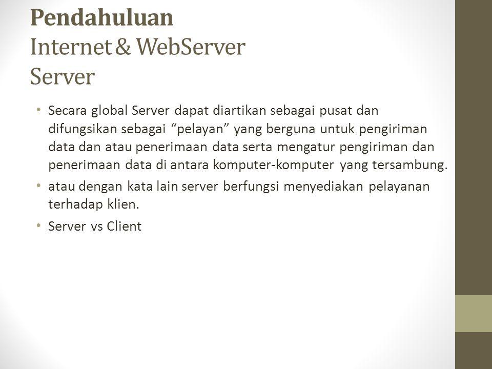 Pendahuluan Internet & WebServer Server