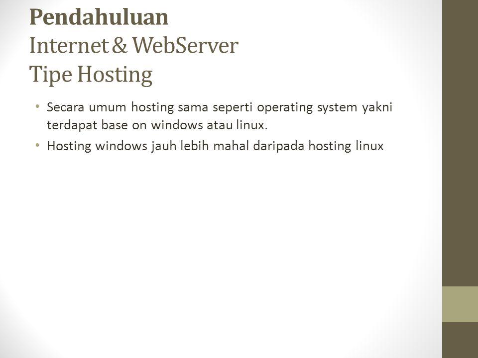 Pendahuluan Internet & WebServer Tipe Hosting