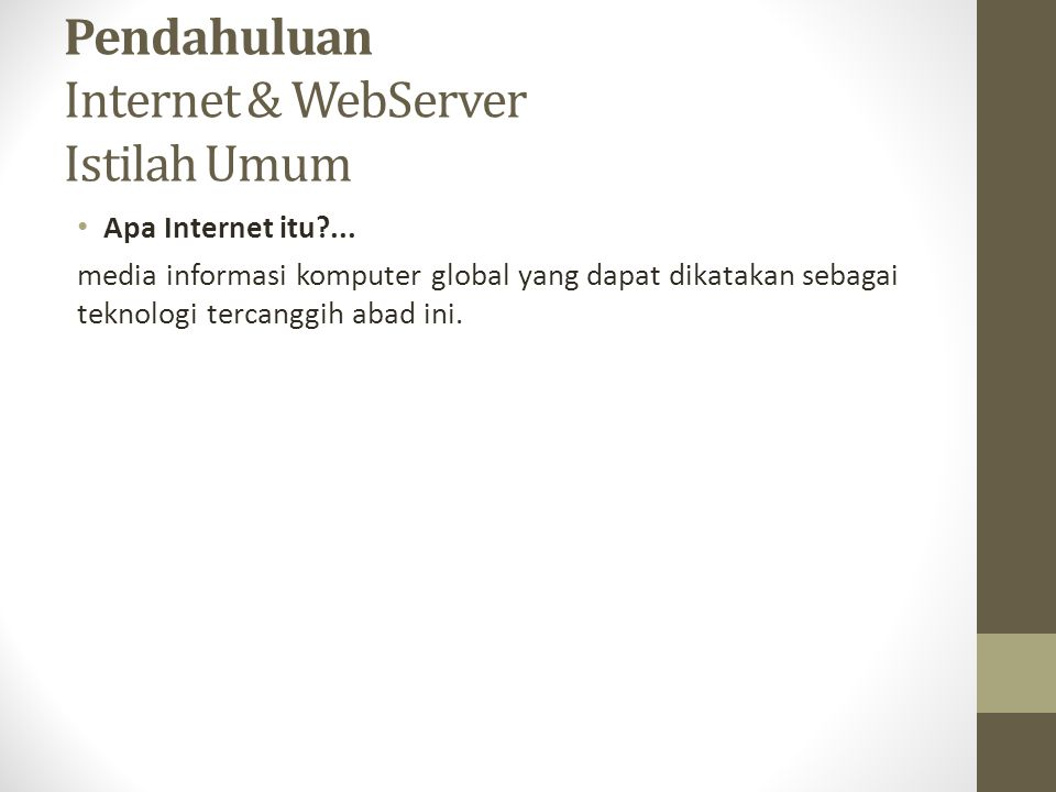Pendahuluan Internet & WebServer Istilah Umum
