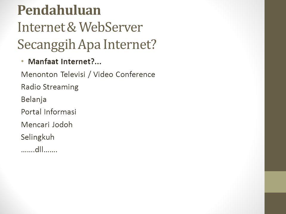 Pendahuluan Internet & WebServer Secanggih Apa Internet