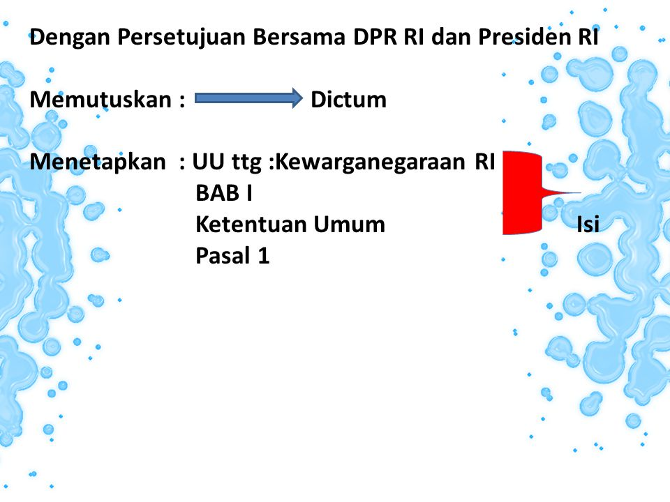 Dengan Persetujuan Bersama DPR RI dan Presiden RI