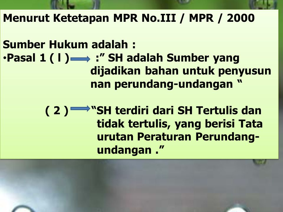 Menurut Ketetapan MPR No.III / MPR / 2000
