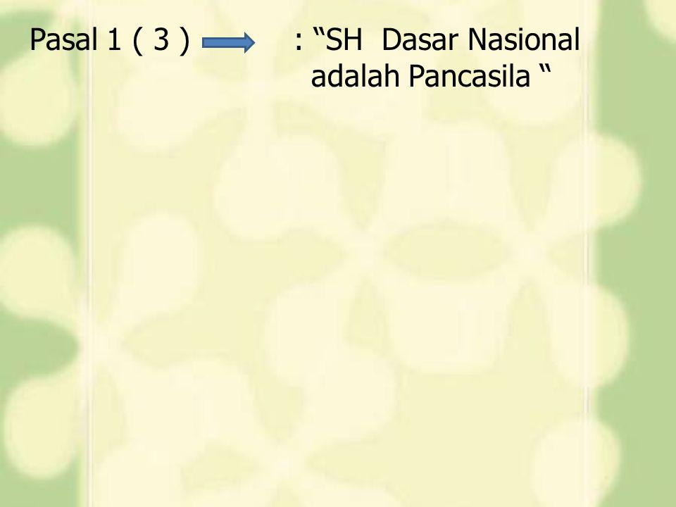 Pasal 1 ( 3 ) : SH Dasar Nasional