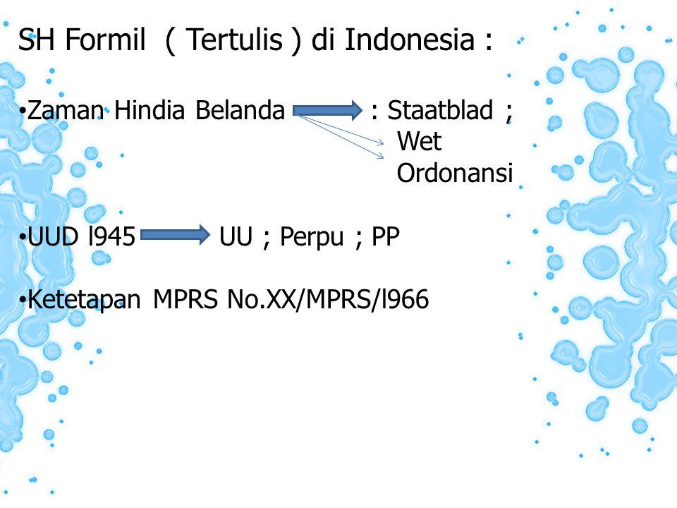 SH Formil ( Tertulis ) di Indonesia :