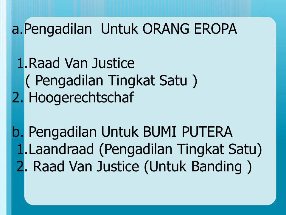 a.Pengadilan Untuk ORANG EROPA