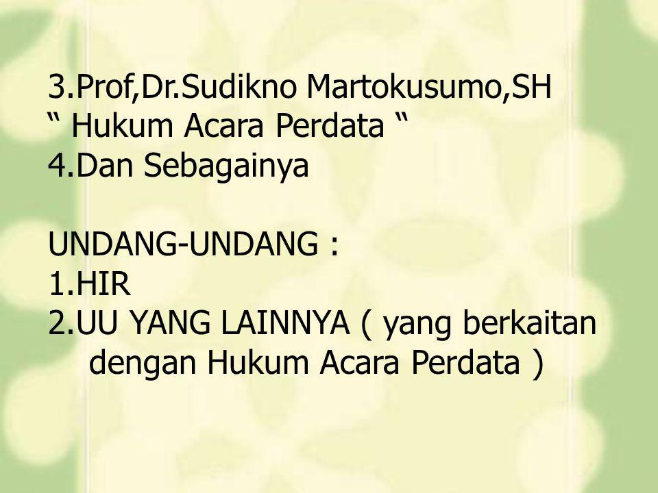 3.Prof,Dr.Sudikno Martokusumo,SH