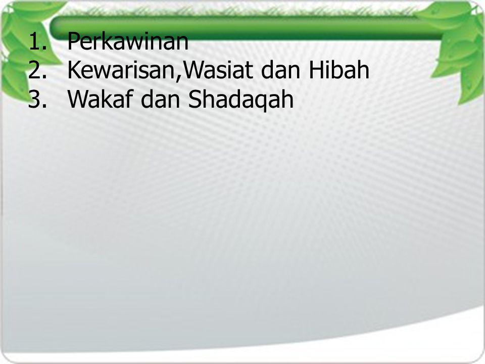 Perkawinan Kewarisan,Wasiat dan Hibah Wakaf dan Shadaqah
