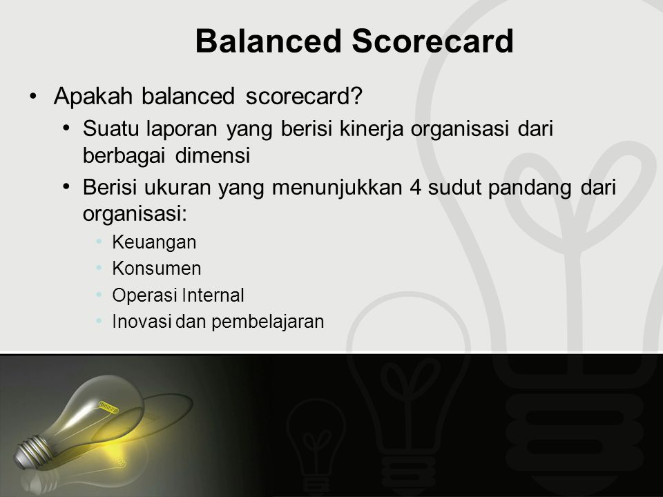 Balanced Scorecard Apakah balanced scorecard