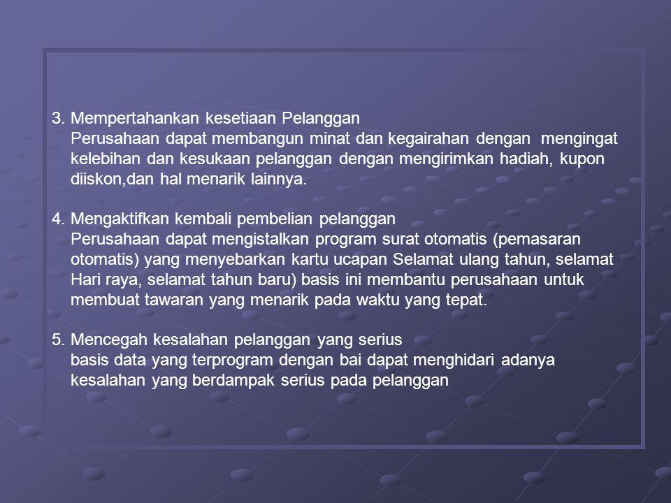 3. Mempertahankan kesetiaan Pelanggan