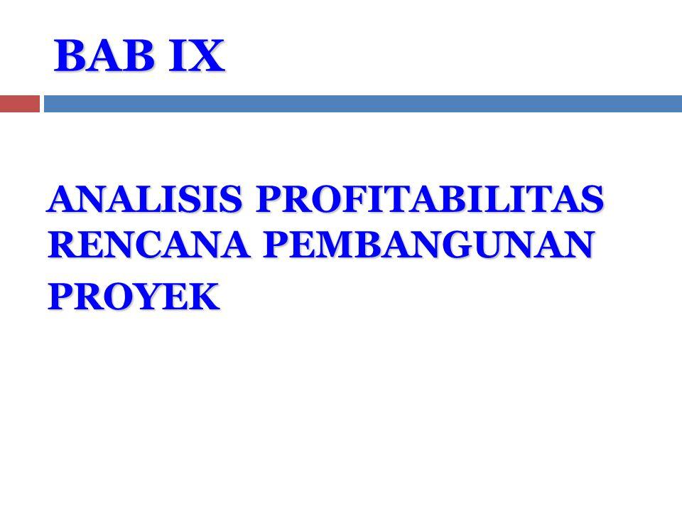 BAB IX ANALISIS PROFITABILITAS RENCANA PEMBANGUNAN PROYEK