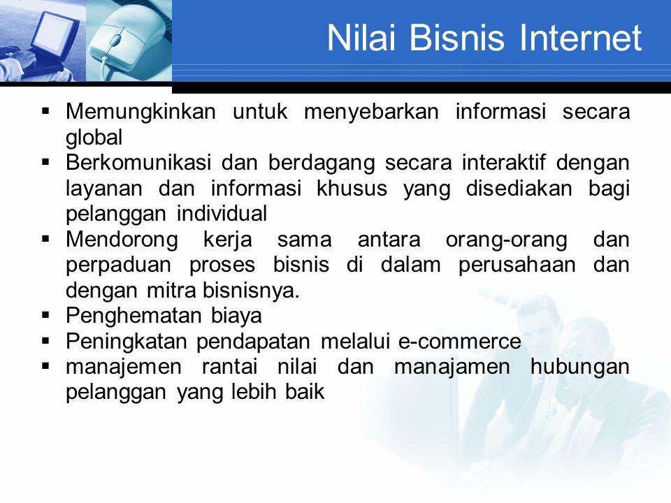 Nilai Bisnis Internet Memungkinkan untuk menyebarkan informasi secara global.