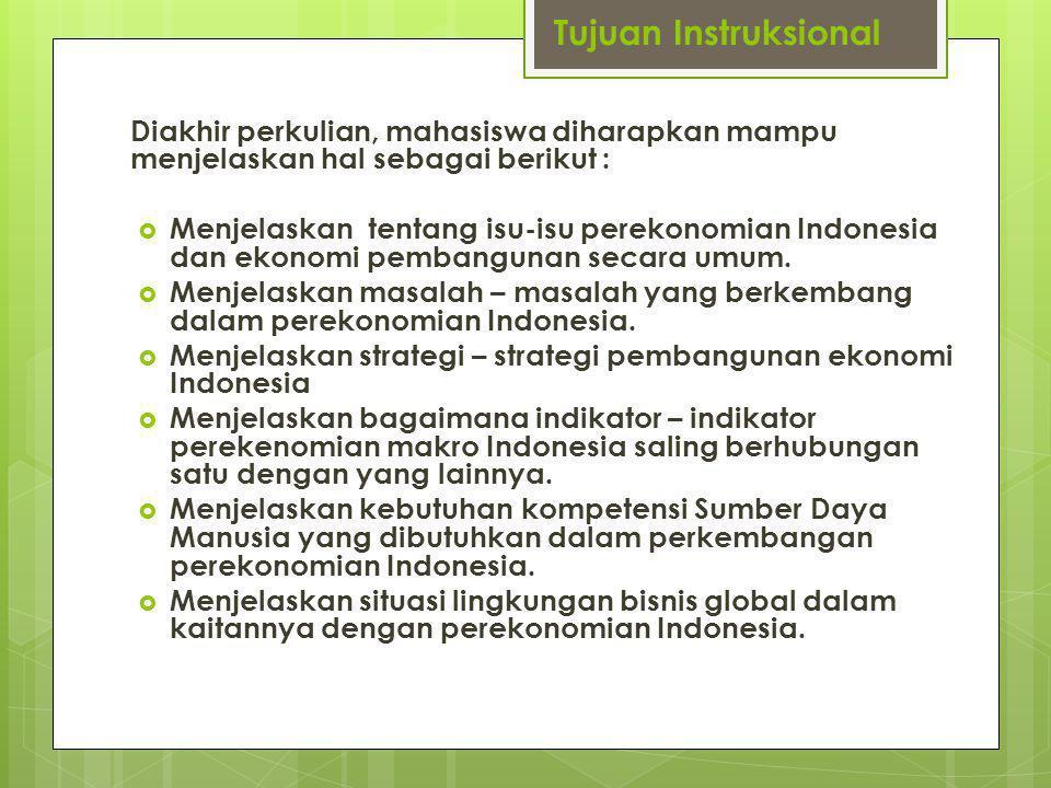 Tujuan Instruksional Diakhir perkulian, mahasiswa diharapkan mampu menjelaskan hal sebagai berikut :