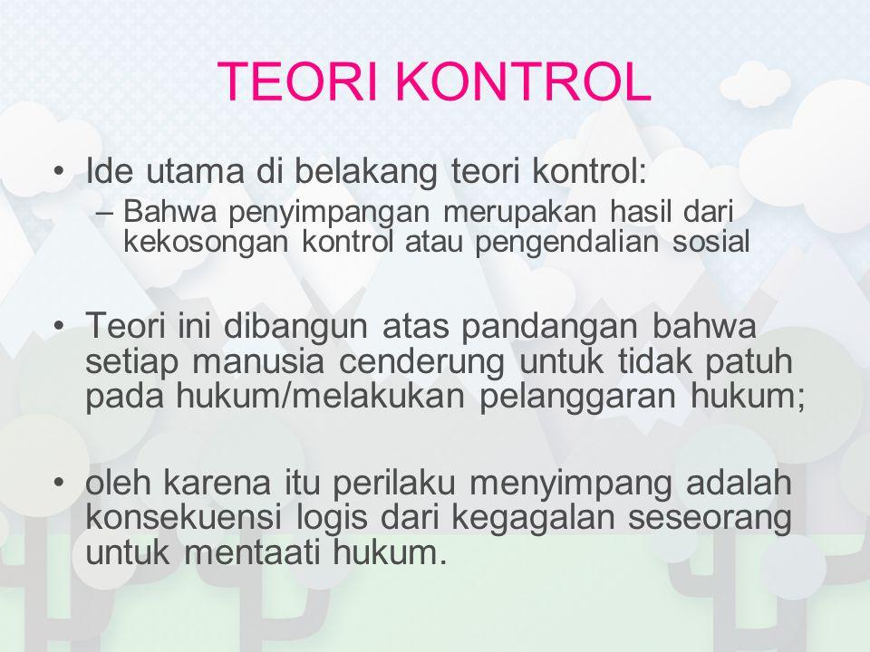 TEORI KONTROL Ide utama di belakang teori kontrol: