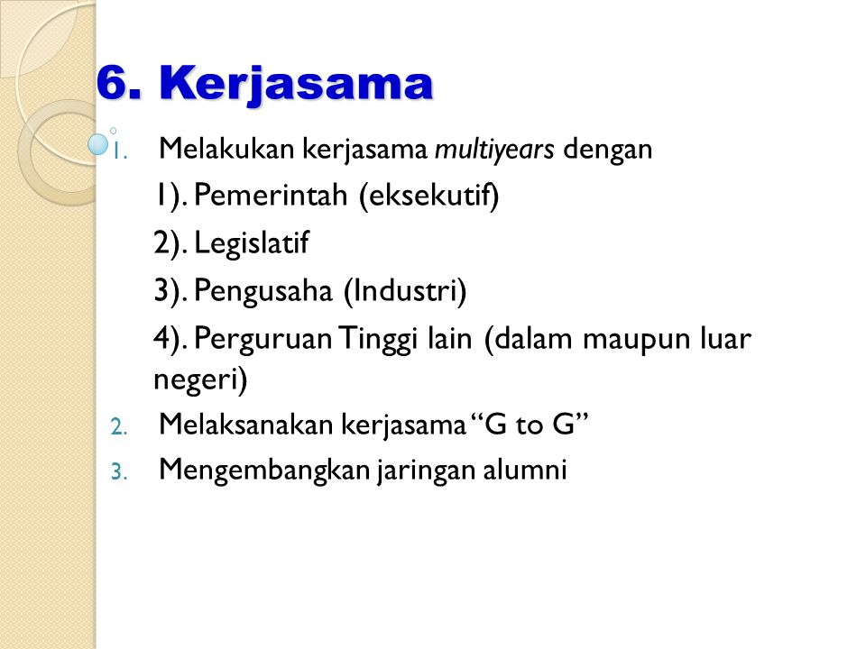 6. Kerjasama 1). Pemerintah (eksekutif) 2). Legislatif