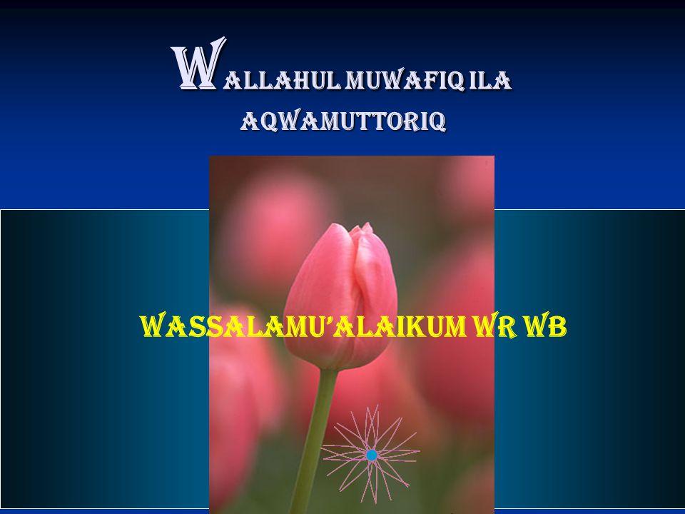 Wallahul Muwafiq ila Aqwamuttoriq