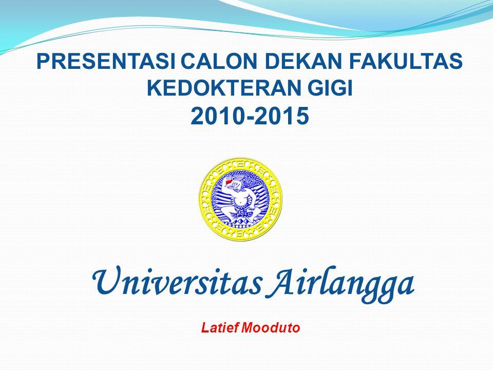 PRESENTASI CALON DEKAN FAKULTAS KEDOKTERAN GIGI Universitas Airlangga