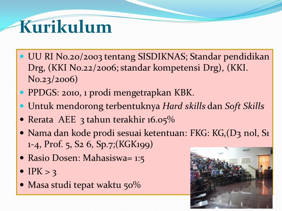 Kurikulum UU RI No.20/2003 tentang SISDIKNAS; Standar pendidikan Drg, (KKI No.22/2006; standar kompetensi Drg), (KKI. No.23/2006)