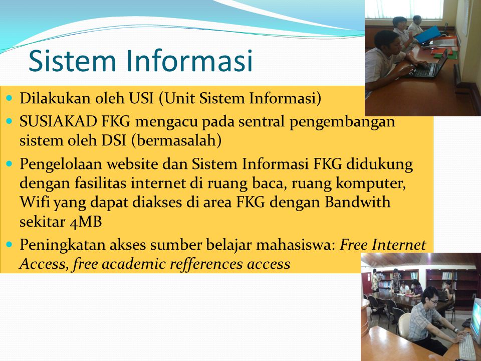 Sistem Informasi Dilakukan oleh USI (Unit Sistem Informasi)