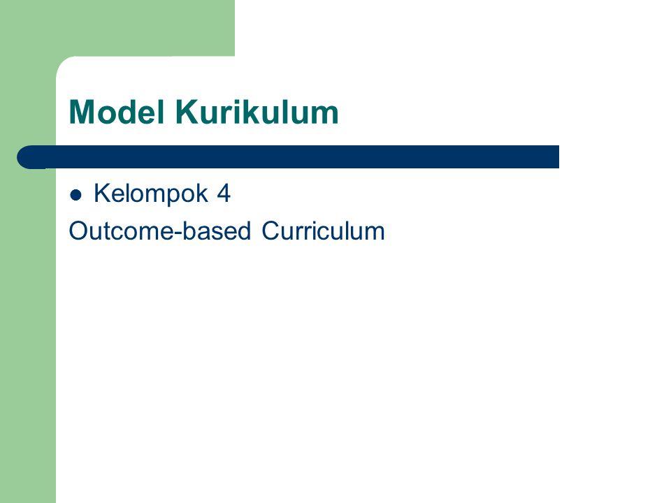 Model Kurikulum Kelompok 4 Outcome-based Curriculum