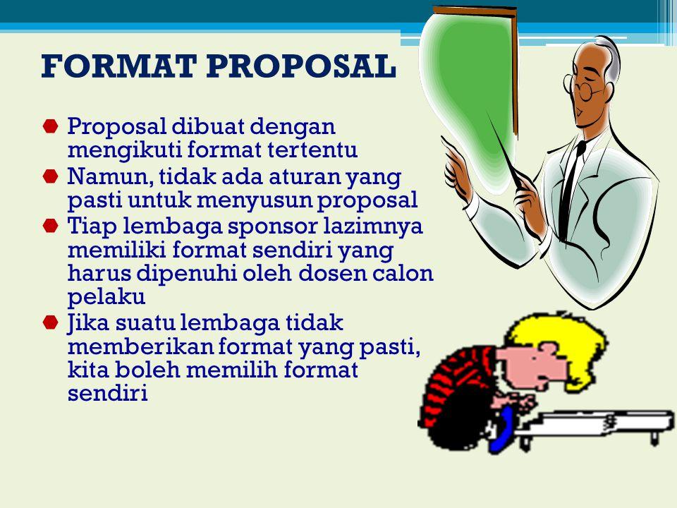 FORMAT PROPOSAL Proposal dibuat dengan mengikuti format tertentu