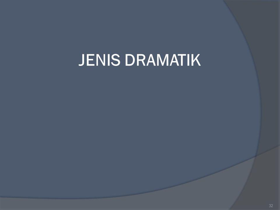 JENIS DRAMATIK