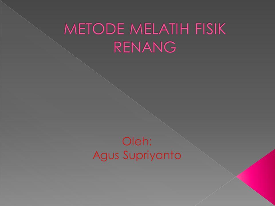 METODE MELATIH FISIK RENANG