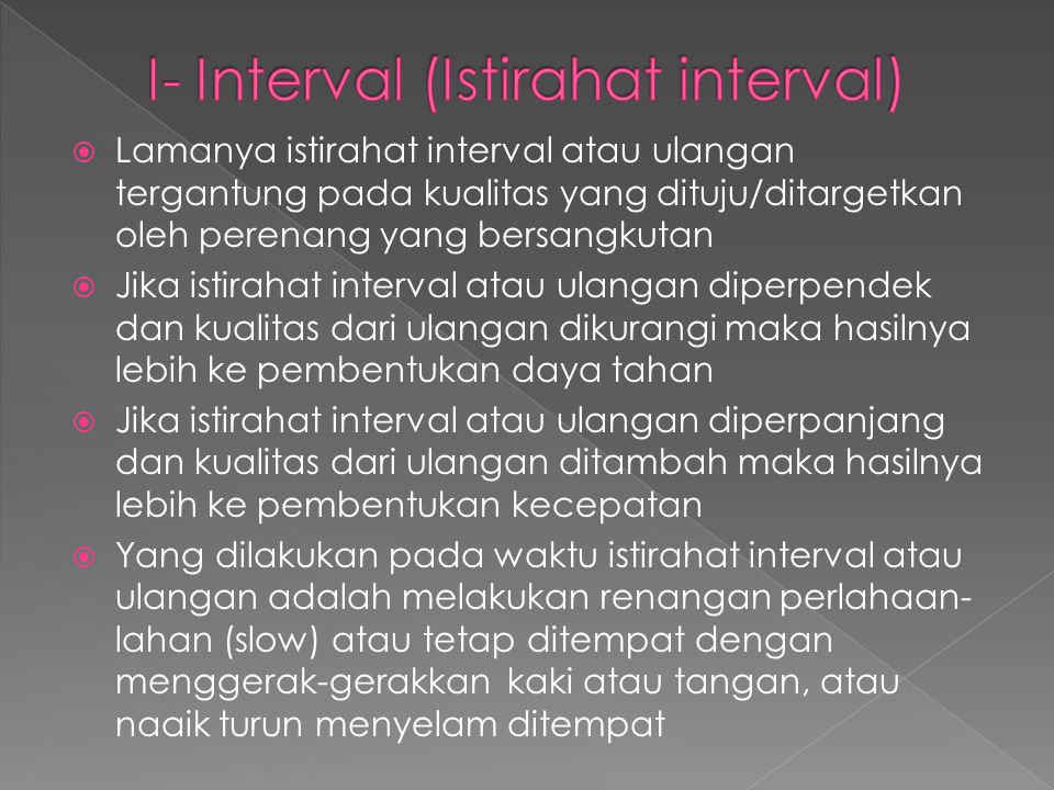 I- Interval (Istirahat interval)