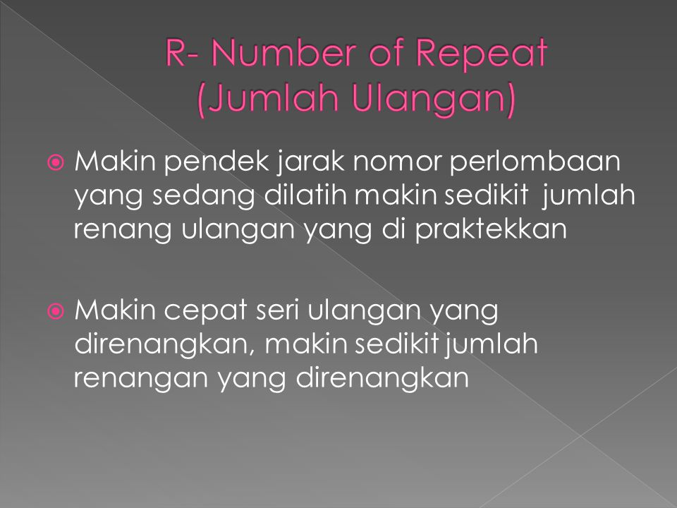 R- Number of Repeat (Jumlah Ulangan)