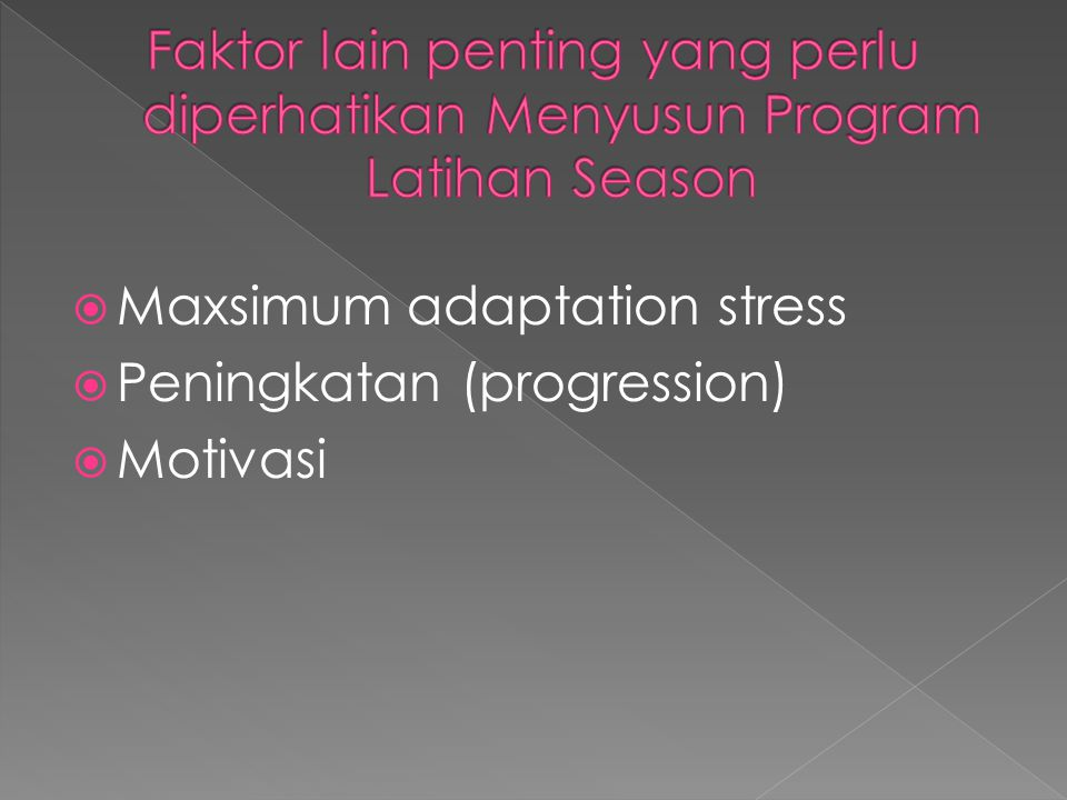 Faktor lain penting yang perlu diperhatikan Menyusun Program Latihan Season