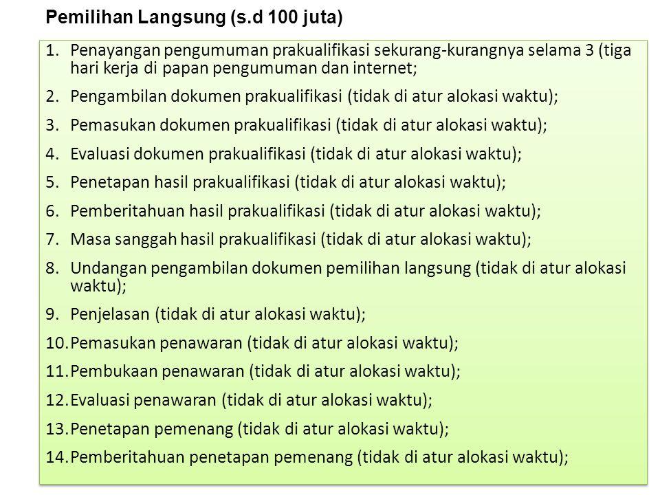 Pemilihan Langsung (s.d 100 juta)