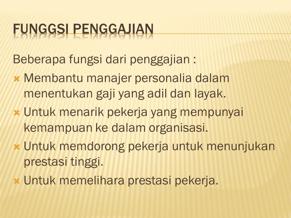 Funggsi Penggajian Beberapa fungsi dari penggajian :