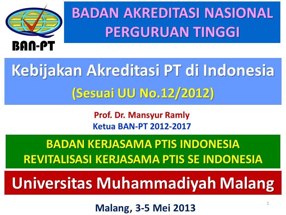 Kebijakan Akreditasi PT di Indonesia (Sesuai UU No.12/2012)